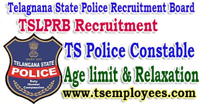 Telangana TS Police Constable Age limit and Relaxation TSLPRB Recruitment