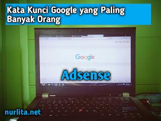 Google AdSense, Kata Kunci Google, Kata Kunci Google Yang Banyak Dicari Orang