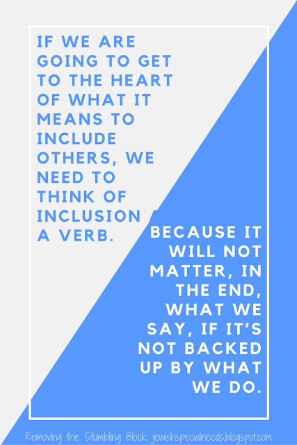 Inclusion is a verb; Removing the Stumbling Block