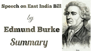 "Edmand Burke's ""Speech on the East Indía Bill"" primarily concerns East India Company's arbitrary abuse of power in the conquered Indian territory and the advocacy for a reform proposal initiated by the Fox Bills. However, the speech is a passionate attack on the despotic style' of government that the British adopted in India. The speech shows Burke's oratorical brilliance and rhetorical excellence as he addresses the objections raised by the opponents of the bill in a persuasive and argumentative manner. Though the ultimate objective of the speech is to win political support for the bill, it is multidimensional in the sense that it includes issues like Burke's concern for and subsequent defence of the politically oppressed people, his idea of imperial government, misrule of the East India Company in India and so on. Fox's India Bills was the immediate occasion for Burke's passionate but self-controlled outpouring in the House of Commons regarding Indian issues. The prime duty on the shoulder of the speaker was to win political support for the Bills. Hence he presented it refuting the objections and terming it as the Magna Charta of Hindostan. He believed that the Fox Bills would ""correct a system of oppression and tyranny, that goes to the utter ruin of thirty millions of my fellow-creatures and fellow-subjects"". He also asserted that the Bills would give security to the chartered rights of men' superseding the East India Company charter of power and 'monopoly'. He says -   ""This bill, and those connected with it, are intended to form the Magna Charta of Hindostan. Whatever the Treaty of Westphalia is to the liberty of the princes and free cities of the Empire, and to the three religions there professed, whatever the Great Charter, the Statute of Tallage, the Petition of Right, and the Declaration of Right are to Great Britain, these bills are to the people of India""   One of the major themes in the ""Speech on the East India Bill is the misgovernment of East India Company. Burke, bringing example after examples, shows that the Company adopted a despotic, tyrannical and arbitrary style of government in India. Corruption hypocrisy, frauds and evasion characterize the British rule in India. Under the British maladministration the people of India were paying heavy price as their miseries knew no bounds. The money-grubbing and mercantile agents of the Company through their 'despotic acts' turned ""this once opulent and flourishing country"" into a ""grand waste"". The Company appeared as a destructive force destroying whatever it touched--  ""In effect, Sir, every legal, regular authority, in matters of revenue, of political administration, of criminal law, of civil law, in many of the most essential parts of military discipline, is laid level with the ground: and an oppressive, irregular, capricious, unsteady, rapacious, and speculating despotism, with a direct disavowal of obedience to any authority at home, and without any fixed maxim, principle, or rule of proceeding to guide them in India, is at present the state of your charter-government over great kingdoms.""  Another theme is Burke's genuine concern for oppressed people. Burke always claimed to be a reformer, and in many ways he was one. The speech demonstrates his concern for people outside Great Britain but under British rule. Burke was always an imperialist but an enlightened one who believed that the Empire could and should be a blessing to all the lands that composed it. In the speech, Burke laments the precarious conditions of the suffering Indians. Burke gives graphic details of the sufferings of the Indian in an appealing manner--  ""Animated with all the avarice of age, and all the impetuosity of youth, they roll in one after another; wave after wave; and there is nothing before the eyes of the natives but an endless, hopeless prospect of new flights of birds of prey and passage, with appetites continually renewing for a food that is continually wasting……... Their prey is lodged in England; and the eries of India are given to seas and winds, to be blown about, in every breaking up of the monsoon, over a remote and unhearing ocean. In India all the vices operate by which sudden fortune is acquired, in England are often displayed, by the same persons, the virtues which dispense hereditary wealth.... Here the manufacturer and husbandman will bless the just and punctual hand, that in India has torn the cloth from the loom, or wrested the scanty portion of rice and salt from the peasant of Bengal, or wrung from him the very opium in which he forgot his oppressions and his oppressor.""  The principal concern for Burke is justice to the suffering Indians. For this he is even ready to ""break the faith, the covenant, the solemn, original, indispensable oath, in which J am bound"".  Another theme is economics. Since Burke never wrote a formal treatise on that subject, his views on it are found in relatively brief form scattered throughout his works. In other places though Burke shows that he is in favour of non-intervention in economic matters in the ""Speech on the East India Bill"" he is not unwilling to have government intervene in economic matters. Burke himself defended the chartered rights of the East India Company against efforts to bring it under greater control by the British government a decade before he delivered the speech. The speech marks a change in Burke's notion regarding economic matters as he advocated stripping the Company of independent power to govern the parts of India that it went against the Company, which he earlier defended, because it violated the 'chartered rights of men'. He once said, ""The question with me is not whether you have a right to make your people miserable but whether it is not your interest to make them happy. It is not what a lawyer tells me I may do; but what humanity reason, and justice tell me I ought to do.""   In ""Speech on the East India Bill"" Burke deals with the imperial topics. The speech is a lengthy indictment of the East India Company's misgovernment of India. Burke pressed for a reform in British Indian government and the impeachment of Warren Hastings, the Company's Governor-General of Bengal. Burke's idea of an imperial government and empire is also expressed in the speech. Burke's vision of an empire was that of a 'great disjointed empire' and he believed in the lawful existence of the government. He believed in an imperial rule that must be directed to the benefits of the ruled. In the ""Speech on the East India Bill"" he declares that all political power which is set over men, and that all privilege elaimed or exercised in exclusion of them, being wholly artificial, and for so much, a derogation from the natural equality of mankind at large, ought to be some way or other exercised ultimately for their benefit. Burke established his trust on the moral balance between the rulers and the ruled. Morality, humanity and justice were his guiding principles. He said,   ""There is one thing, and one thing only which defies all mutation:; that which existed before the world, and will survive the fabric of the world itself, I mean justice""  In the ""Speech on the East India Bill"" Burke denounced the East India Company and Warren Hastings because he passionately felt for the poor and the oppressed. Whether Burke was fair to the Company and to Hastings is a matter of dispute, as is the issue of whether the prosecution of Hastings had much effect on Britain's subsequent government of India. But there is little doubt of the sincerity of Burke's conviction that, as he said in his speech on the East India bill, ""Our Indian government is in its best state a grievance,"" or his desire to relieve that grievance and do justice to the suffering people of India.  Fox's reforming bills failed to pass, in part because Fox was suspected of meaning to usurp the Crown's prerogative of appointment to office where Indian posts were concerned. This defeat was the immediate cause of the fall of the Coalition. But, Burke's ""Speech on the East India Bill"", nevertheless, defies the tooth of time, containing the gist of Burke's sixteen-year contest against the Company and Hastings. Englishmen were exploiting the Indian peoples to the ruin of India and the disgrace of British justice. Burke the politician did not succeed but it was Burke the humanitarian who made a mark. He appealed to humanity and it was the humanitarian Burke that made a lasting influence. Burke failed to win the hearts of the Lords but because of his humanistic treatment of the sufferin Indians and others he has lived in the hearts of many."