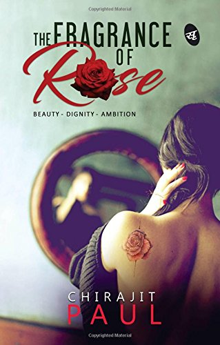 Book Review : The Fragrance Of Rose - Chirajit Paul