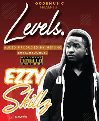 NEW AUDIO | Ezzy Skillz - LEVELS