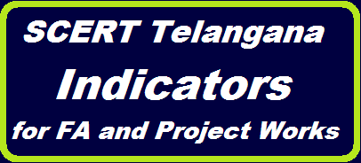 Download Indicators for Formative Assessment FA | Project work Indicators from SCERT Telangana | FA Indicators by SCERT TS | TGSCERT has given FA/Formative Assesment Indicators and Project work Process and Indicators. http://www.tsteachers.in/2016/02/download-formative-assessment-and-project-works-scert-telangana.html