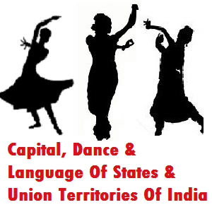 Capital, Dance & Language Of States & Union Territories Of India