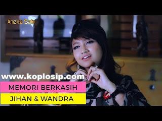 Jihan Audy Ft. Wandra - Memori Berkasih