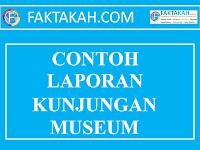 √ Contoh Laporan Kunjungan Museum Terlengkap 2019