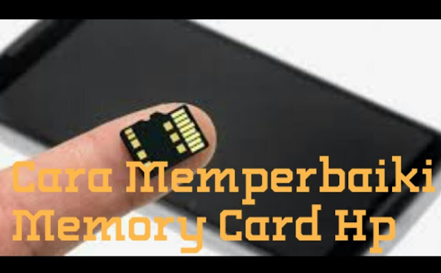 Cara Mudah Memperbaiki Memori SD Card Pada Hp Android