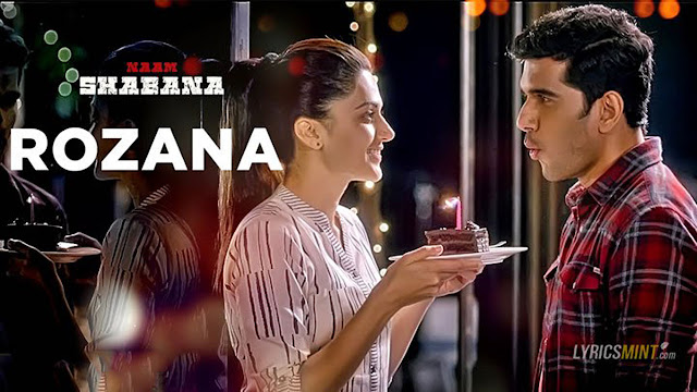 Rozana Lyrics - Shreya Ghoshal | Taapsee Pannu | Naam Shabana