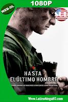 Hasta el Último Hombre (2016) HD WEB-DL 1080P Subtitulado - 2016