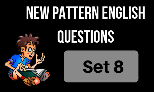 New Pattern English Questions - Set 8