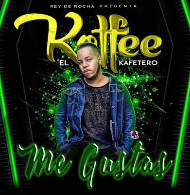 Me Gustas (Original) - Koffee El Kafetero