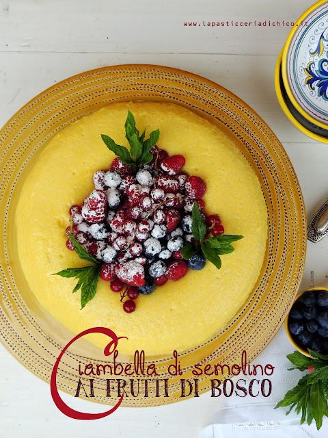 Ciambella di semolino ai frutti di bosco lapasticceriadichico