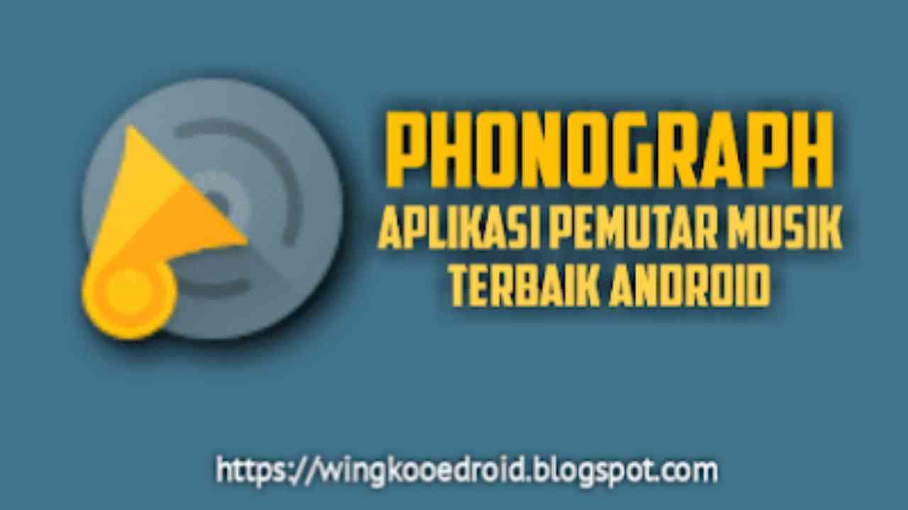 Phoonograph Aplikasi Pemutar Musik Android