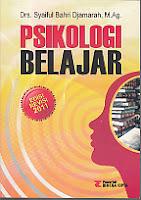 PSIKOLOGI BELAJAR Pengarang : Drs. Syaiful Bahri Djamarah, M.Ag. Penerbit : Rineka Cipta