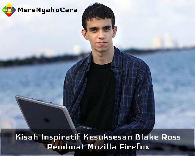 Kisah Inspiratif Kesuksesan Blake Ross - Pembuat Mozilla Firefox