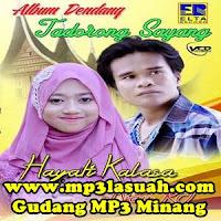Hayati Kalasa & Ajay RT - Sayang Tak Sudah (Full Album)