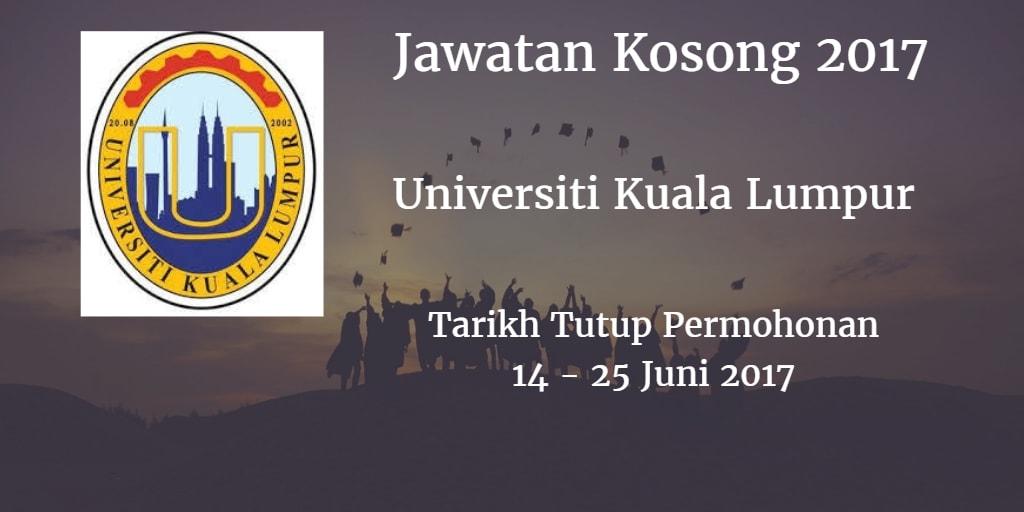 Jawatan Kosong UniKL 14 - 25 Juni 2017
