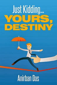 Just Kidding... Yours, Destiny by Anirban Das - A Book Review