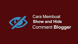 Cara Membuat Show and Hide Comment Blogger
