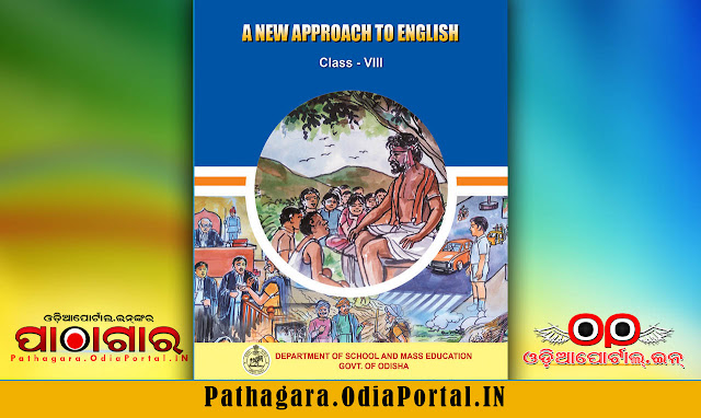 Read online or Download A New Approach To English (2017 New Edition)- Text Book of Class -8 (Astama), published in the year 2017 by Schools and Mass Education Department, Government of Odisha and prepared by English Language Teaching Institute, Odisha, Bhubaneswar and TE & SCERT Odisha or Teacher Education And State Council Of Educational Research & Training, Odisha.