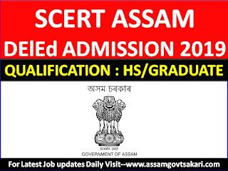 SCERT,Assam D.El.Ed Course Admission 2019