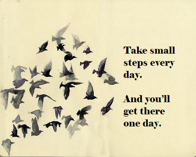 Take small steps every day