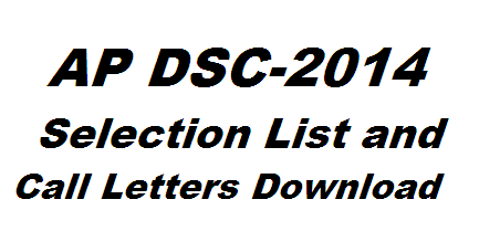 AP DSC-2014 Selection list | Andhra Pradesh DSC-2014 Selection Lists and call Letters download | Download AP DSC-2014 Selection list and call letters from http://apdsc.cgg.gov.in/ http://www.paatashaala.in/2016/02/download-ap-dsc-2014-selection-lists-call-letters-apdsc.cgg.gov.in.html
