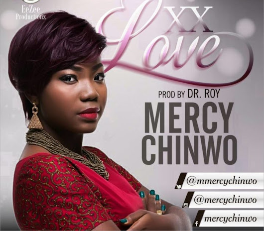 [DOWNLOAD] Mercy Chinwo - Excess Love (Prod. by Dr. Roy)