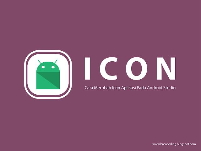 Cara Mengganti Icon Pada Android Studio