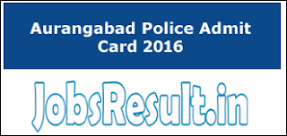Aurangabad Police Admit Card 2016