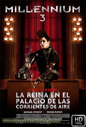 Millennium 3: La Reina En El Palacio De Las Corrientes De Aire [1080p] [Latino-Sueco] [MEGA]
