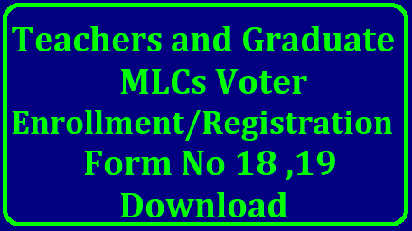 Teachers and Graduate MLCs Voter Enrollment/Registration Form No 18 Form 19 Download @ceotelangana.nic.in/2018/10/teachers-graduate-mlc-election-voter-registration-enrollment-forms-no-18-and-19-download.html
