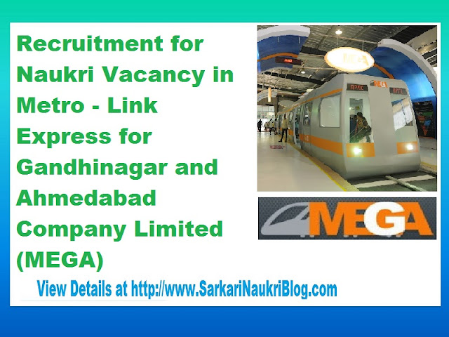 Naukri Vacancy  Metro - Link Express for Gandhinagar and Ahmedabad  Company Limited (MEGA)