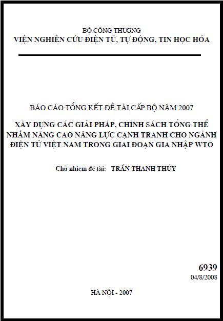 Xây dựng các giải pháp, chính sách tổng thể nhằm nâng cao năng lực cạnh tranh cho ngành điện tử Việt Nam trong giai đoạn gia nhập WTO