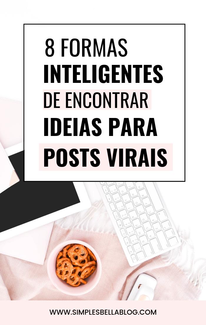 8 formas inteligentes de encontrar ideias para posts virais