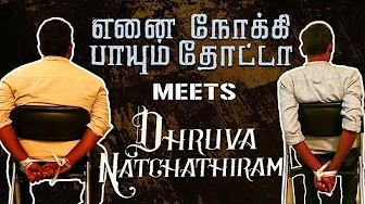 Mr. X meets Mr. K ? | ENPT | Dhuruva Natchathiram | GVM | TK 58