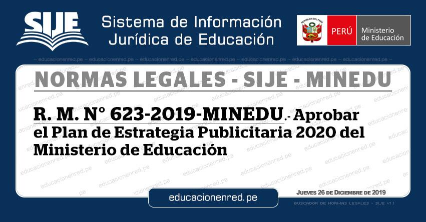 R. M. N° 623-2019-MINEDU - Aprobar el Plan de Estrategia Publicitaria 2020 del Ministerio de Educación