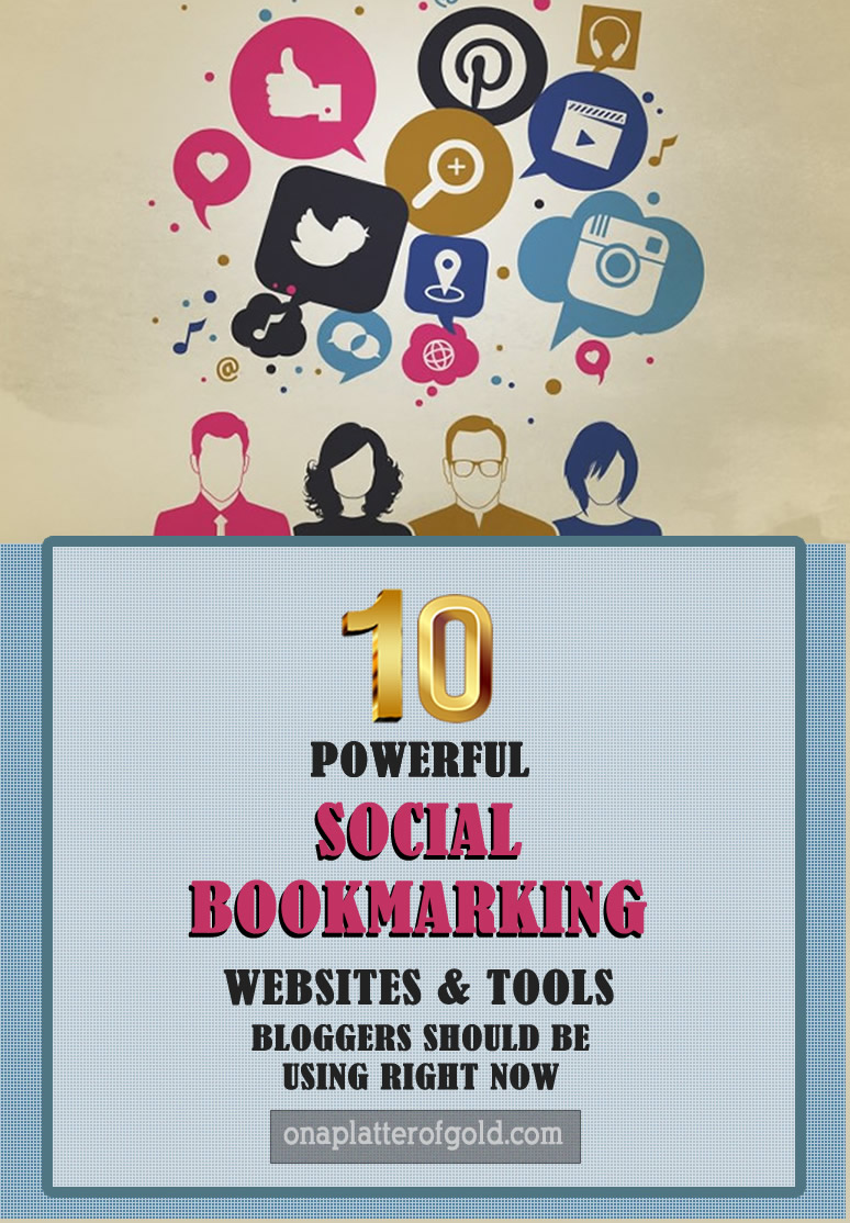 10 powerful social bookmarking websites and tools for bloggers and webmasters