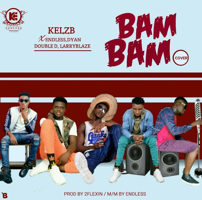 Music] KelzB Feat. Endless x Dyan x Double D x Larryblaze - Bam Bam (Cover)