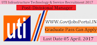 UTI Infrastructure Technology and Services Recruitment 2017–Divisional Manager