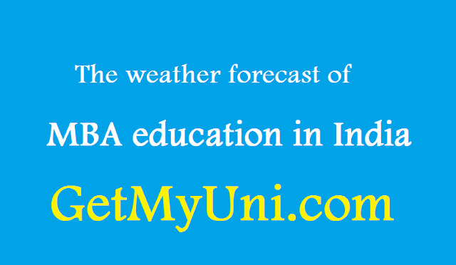 The weather forecast of MBA education in India