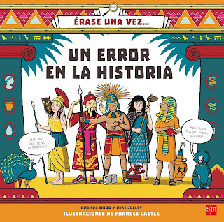 Érase una vez… Un error en la historia - Amanda Wood. Mike Jolley. Frances Castle (2018)