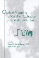 Optical Mapping of Cardiac Excitation and Arrhythmias, edited by Rosenbaum and Jalife.