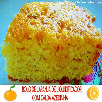 Bolo de laranja de liquidificador com calda azedinha