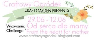 http://craftowyogrodek.blogspot.com/2016/05/wyzwanie-od-serca-dla-mamy-dowolna.html