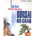 Nghệ thuật trồng và tạo dáng Bonsai Ôn Châu - Hồ Nhạc Quốc