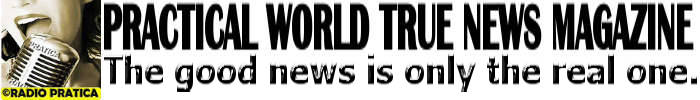 PRACTICAL WORLD TRUE NEWS MAG