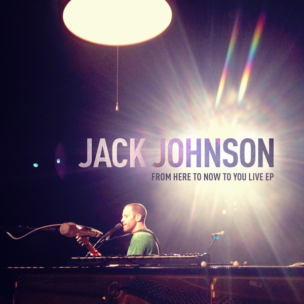 Jack Johnson - From Here To Now To You Live - EP Cover