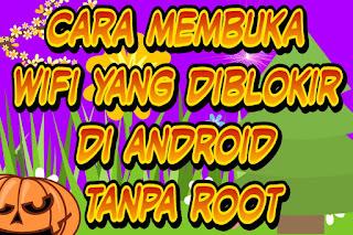 cara membuka wifi yang diblokir di android tanpa root