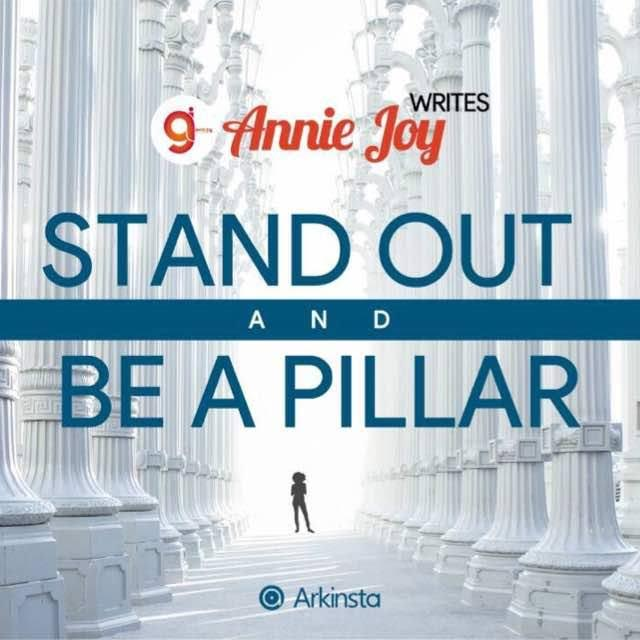 Annie~Joy writes: Stand Out And Be A Pillar. #BeInspired!